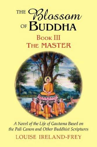 The Blossom of Buddha, Book Three By Louise Ireland-Frey