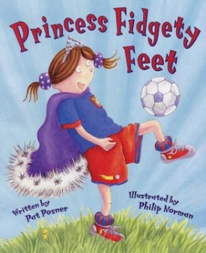 Princess Fidgety Feet By Pat Posner