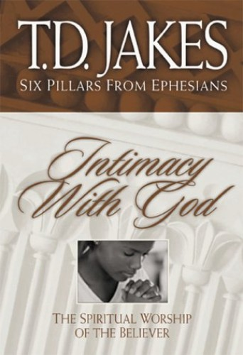 Intimacy with God By T.D. Jakes