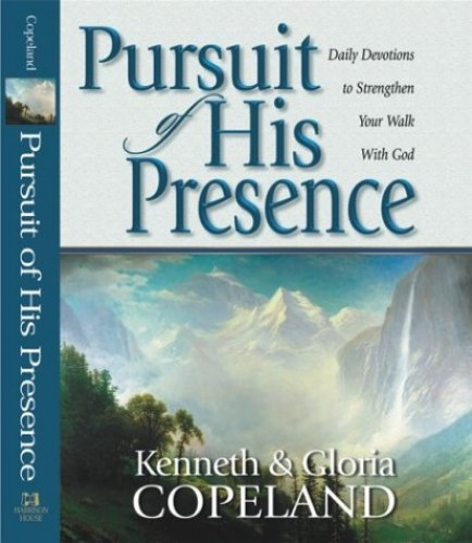 Pursuit of His Presence By Kenneth Copeland