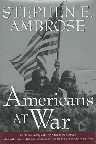 Americans at War By Stephen E. Ambrose