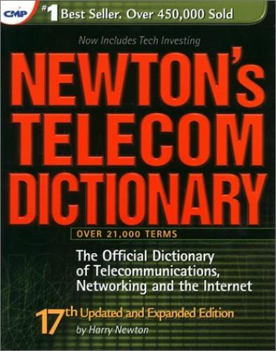Newton's Telecom Dictionary By Harry Newton