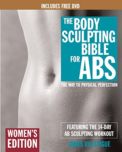 Body Sculpting Bible for Abs: Women's Edition: The Way to Physical Perfection By James Villepigue