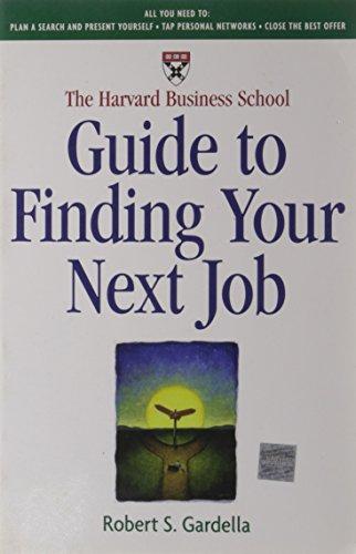 'Harvard Business School Guide to Finding Your Next Job By Robert S. Gardella