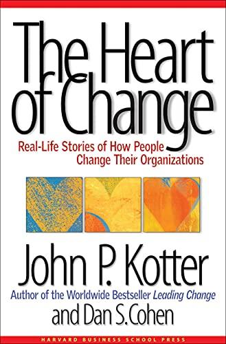 The Heart of Change By John P. Kotter