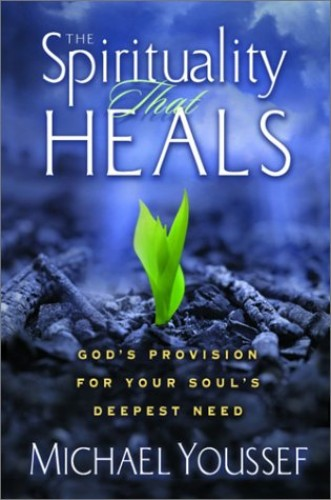 The Spirituality That Heals By Michael Youssef