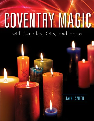 Coventry Magic with Candles, Oils, and Herbs By Jacki Smith (Jacki Smith)