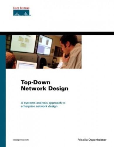 Top-Down Network Design (Cisco Press Design and Implementation Series) By Priscilla Oppenheimer