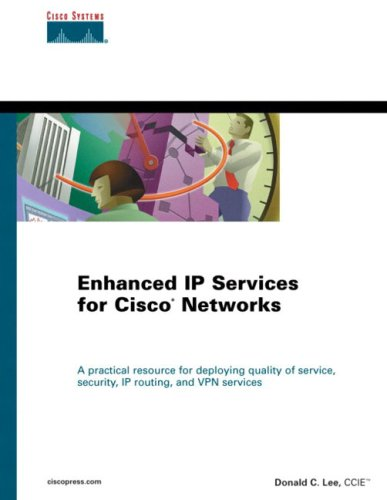 Enhanced IP Services for Cisco Networks (CCIE) By Donald C. Lee