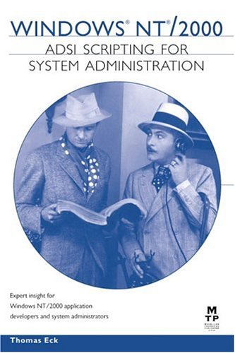 Windows NT/2000 ADSI Scripting for System Administration By Thomas Eck
