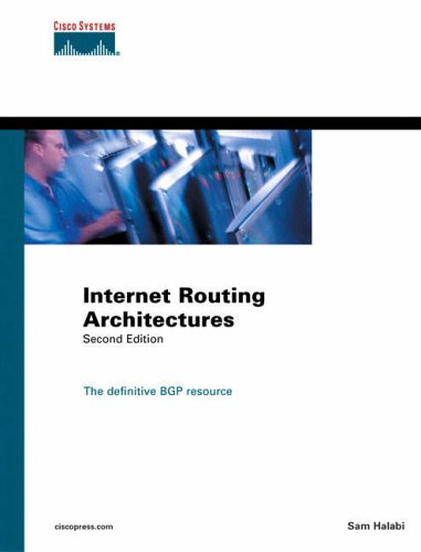 Internet Routing Architectures (Cisco Press core series) By Sam Halabi