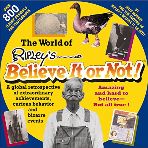 The World of Ripley's Believe it or Not By Julie Mooney