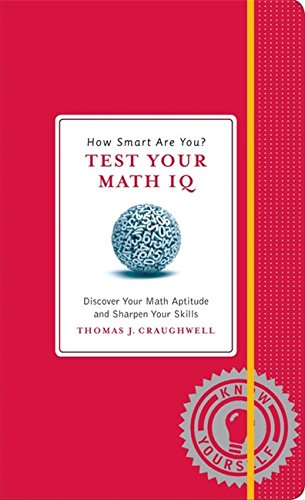 How Smart Are You? Test Your Math Iq By Thomas J. Craughwell