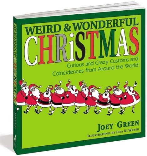 Weird And Wonderful Christmas By Joey Green