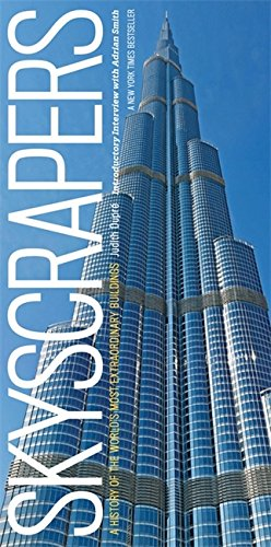 Skyscrapers: A History of the World's Most Extraordinary Buildings - Revised and Updated By Judith Dupre