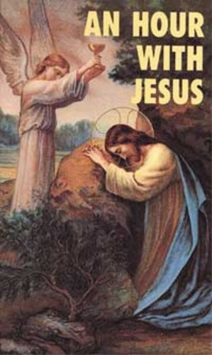 An Hour with Jesus By Queenship Publishing Company