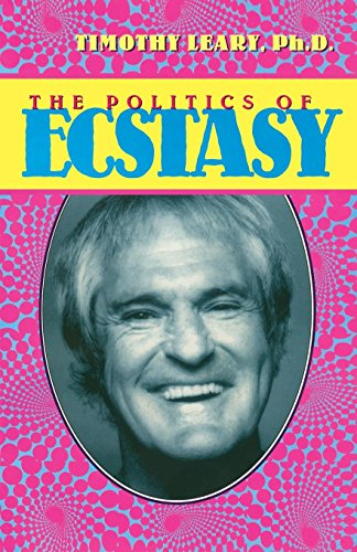 The Politics of Ecstasy By Timothy Leary