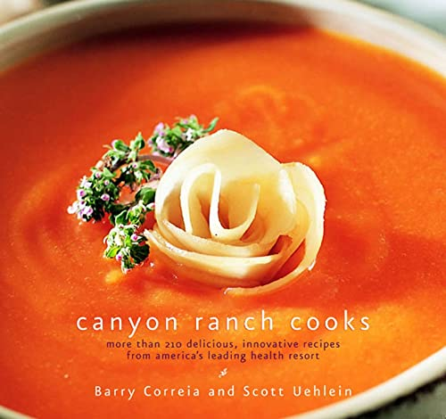 Canyon Ranch Cooks By BARRY CORREIA