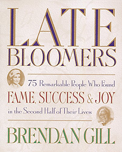 Late Bloomers By Brendan Gill