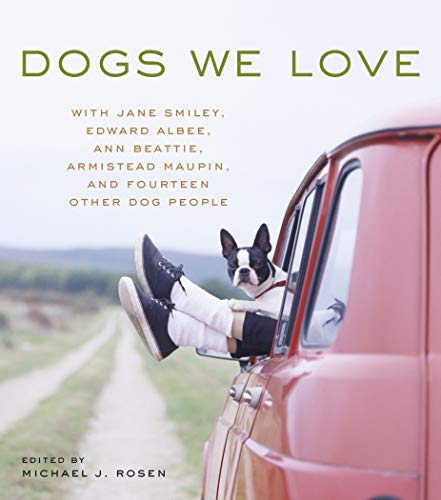 Dogs We Love By Michael J. Rosen
