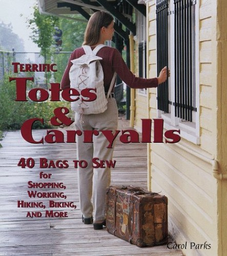 Terrific Totes and Carryalls By Carol Parks
