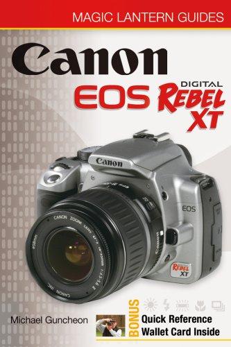 Canon EOS Digital Rebel XT/EOS 350D (Magic Lantern Guides) By Michael A. Guncheon