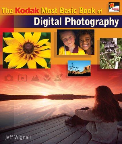 The Kodak Most Basic Book of Digital Photography By Jeff Wignall