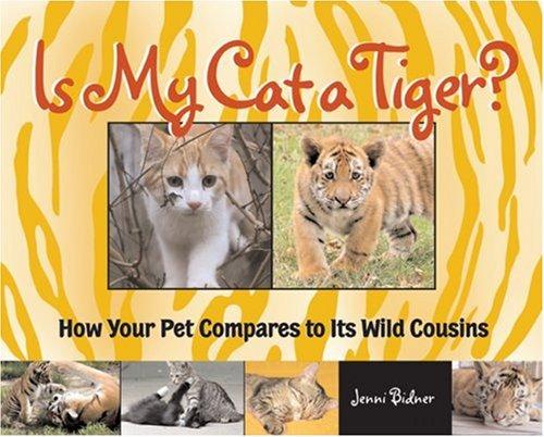 Is My Cat a Tiger? By Jenni Bidner
