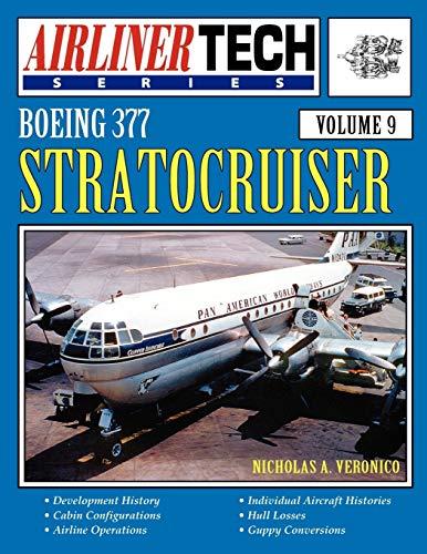 Boeing 377 Stratocruiser - AirlinerTech Vol 9 By Nicholas A. Veronico
