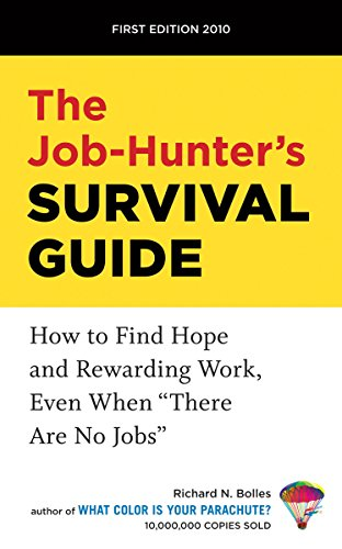 The Job Hunters Survival GuideAre No Jobs By Richard N. Bolles