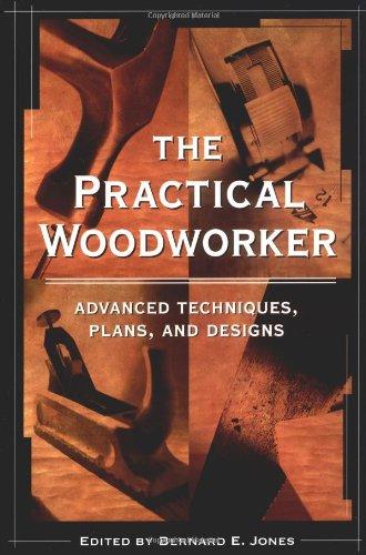 The Practical Woodworker By Bernard E. Jones, Ed