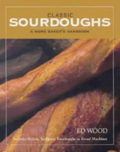Classic Sourdoughs By Ed Wood