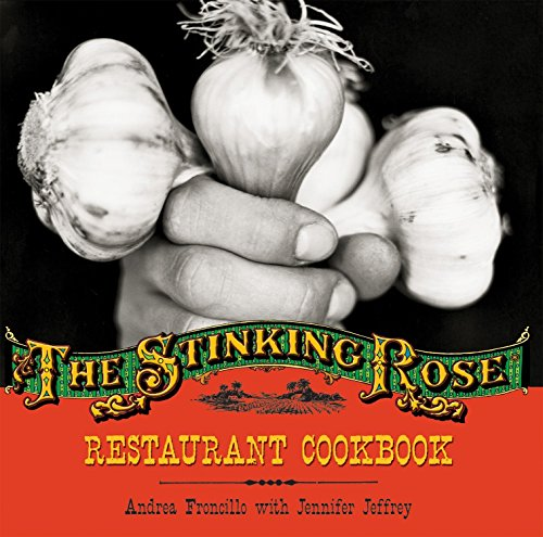 The Stinking Rose Restaurant Cookbook By Andrea Froncillo