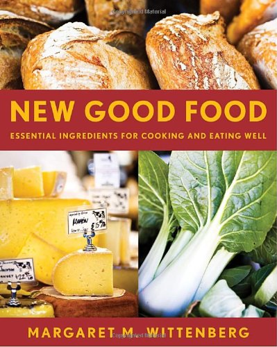 New Good Food By Margaret M. Wittenberg