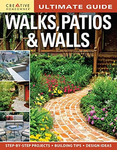 Ultimate Guide: Walks, Patios & Walls By Editors of Creative Homeowner