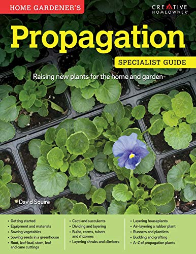Home Gardeners Propagation By David Squire
