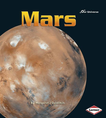 Our Universe: Mars By Margaret J Goldstein