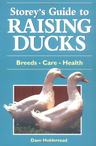 Storeys Guide to Raising Ducks By Dave Holderread