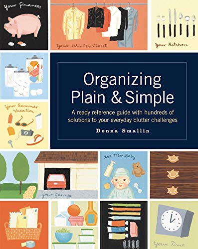 Organizing Plain and Simple By Donna Smallin