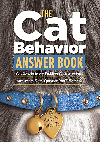 Cat Behavior Answer Book By Arden Moore
