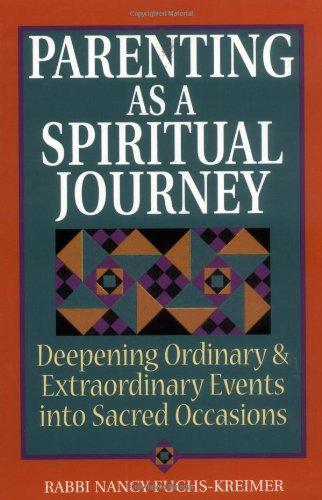Parenting as a Spiritual Journey By Nancy Fuchs-Kreimer