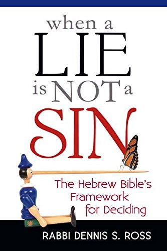 When a Lie is Not a Sin By Rabbi Dennis S. Ross (Rabbi Dennis S. Ross)