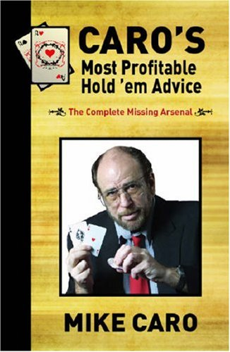 Caro's Most Profitable Hold'em Advice By Mike Caro