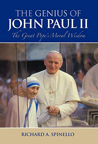 The Genius of John Paul II By Richard A. Spinello