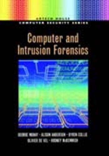 Computer and Intrusion Forensics By George Mohay