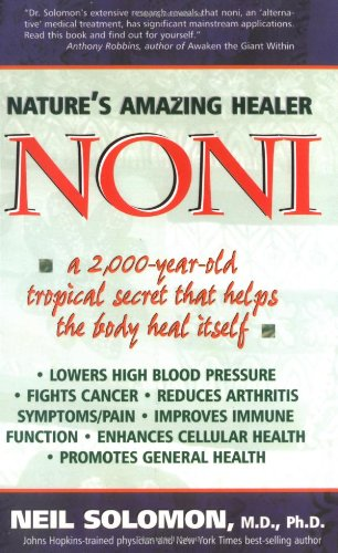 Noni: Nature's Amazing Healer By Neil Solomon