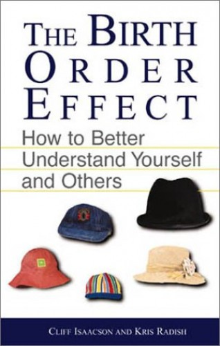 The Birth Order Effect By Cliff Isaacson