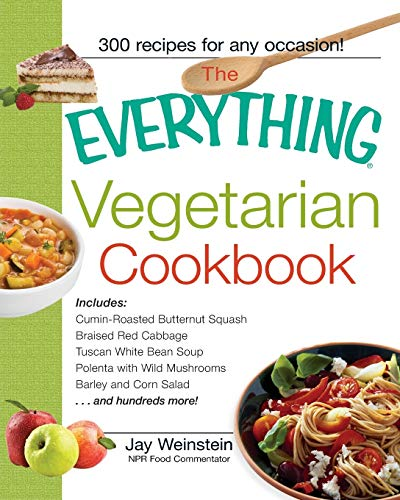 The Everything Vegetarian Cookbook: 300 Healthy R... by Weinstein, Jay Paperback