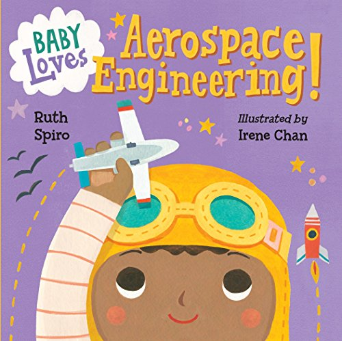 Baby Loves Aerospace Engineering! By Ruth Spiro