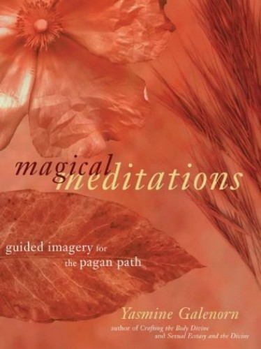 Magical Meditations By Yasmin Galenorn